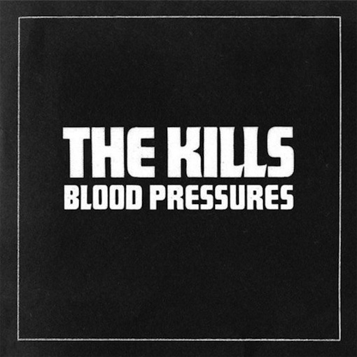 thekills The Kills   Blood Pressure reviewed