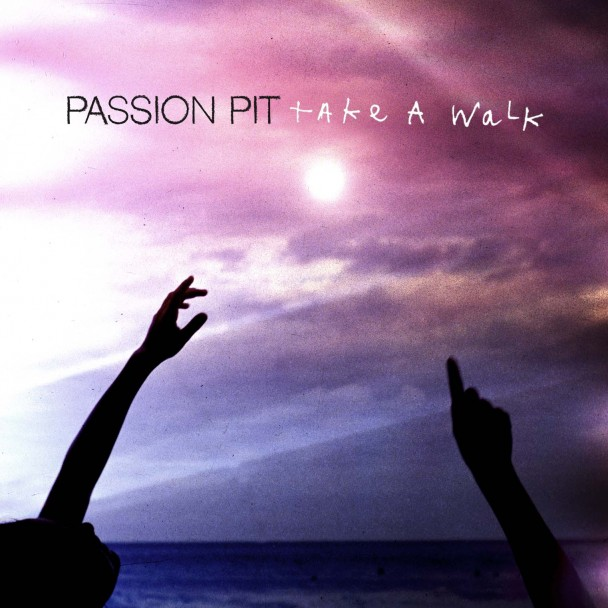 "Passion Pit Take A Walk New Single From Passion Pit ""Take a Walk"" plus Tour Dates"