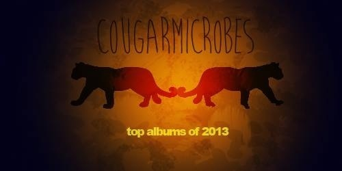 Cougar Microbes Top Albums of 2013